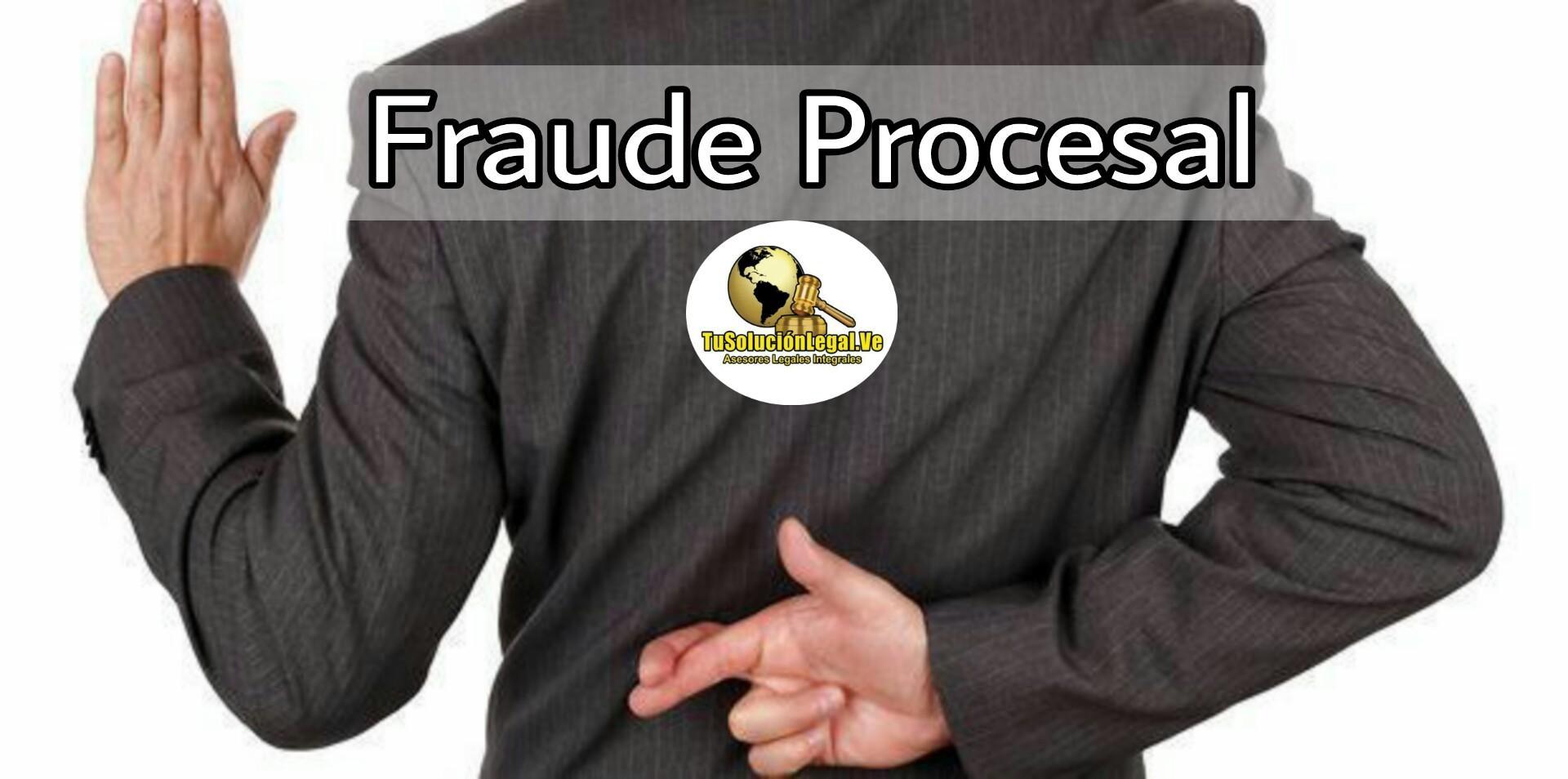 Juicio Simulado O Fraude Procesal, estafa, abogados venzuela, tusolucionlegal.com.ve, juicio aparente, juicio inesxistente, justicia falsa,;