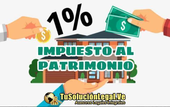 abogados venezuela, tusolucionlegal.com.ve, Impuesto al Patrimonio, impuesto, SENIAT, patrimonio, lujo, tributos, pagos, sanciones, declaracióndeimpuestos, rif, certificación, contador, valos del bien, contribuyentes, especiales, ordinarios, calificados, hecho imponible, base imponible, tributario, exenciones, gravámenes, carga