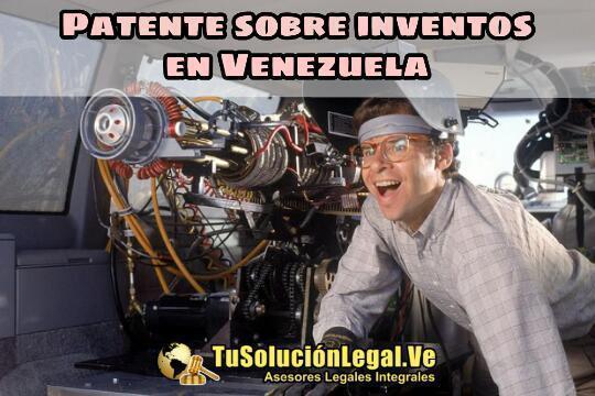 patente, invento, invención, registro, marcas, obra, novela, Patente Sobre Inventos en Venezuela, abogados venezuela, ana santander,l tusolucionlegal.com.ve, producto, procedimiento, industrial, sapi, nuevo, aparato, máquina, materia prima, compuesto, mejora