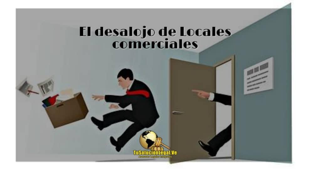 El Desalojo de Locales Comerciales, Venezuela, abogadosvenezuela, tusolucionlegal.ve, local comercial, secuestro, embargo, deuda, moroso, inquilino, arrendador, propietario, arrendatario, entrega, canon de arrendamiento, alquiler, SUNDDE, SUNAVI, contrato, arrendamiento